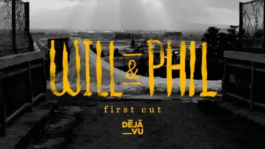 Deja Vu – Will & Phil First Cut