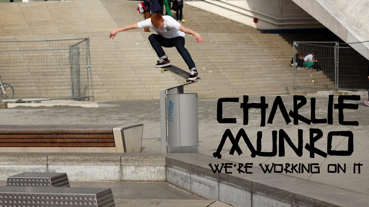 Charlie Munro – Were Working On It FULL SECTION // SUPERTOXIC