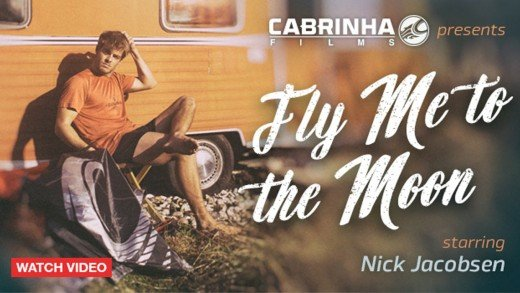 Fly Me To The Moon (Cabrinha kiteboarding starring Nick Jacobsen)