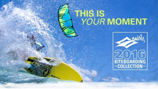 Naish Kiteboarding 2016 | This is Your Moment