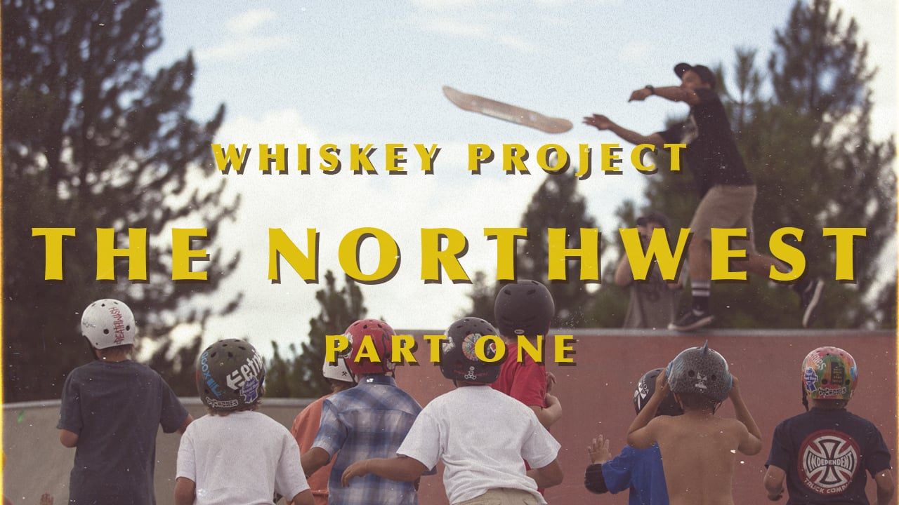 Caliber trucks and Arbor's Whiskey Project Present :: The Northwest – Part One