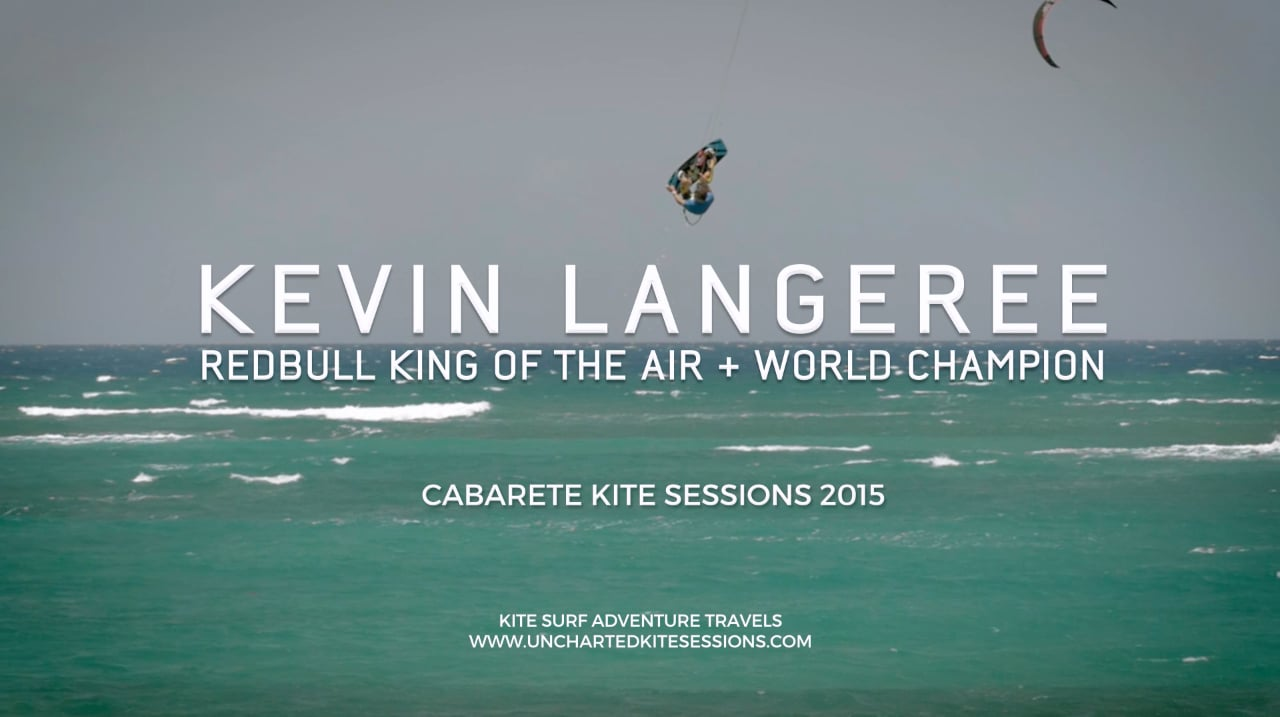 Uncharted Kite Sessions with Kevin Langeree ~ Cabarete 2015