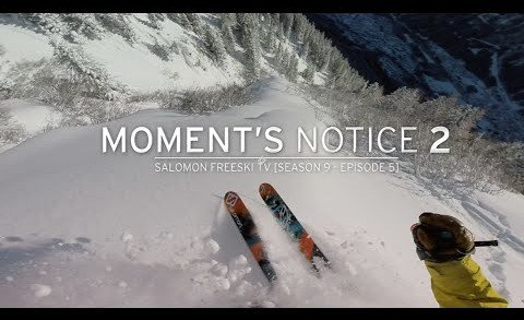 Moment's Notice Part 2: Chamonix – Salomon Freeski TV S9 E5