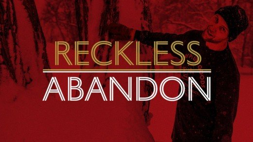 Reckless Abandon: A Film by Bode Merriill and Jon Ray
