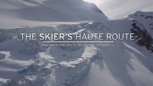 The Skier's Haute Route – Salomon Freeski TV S9 E7